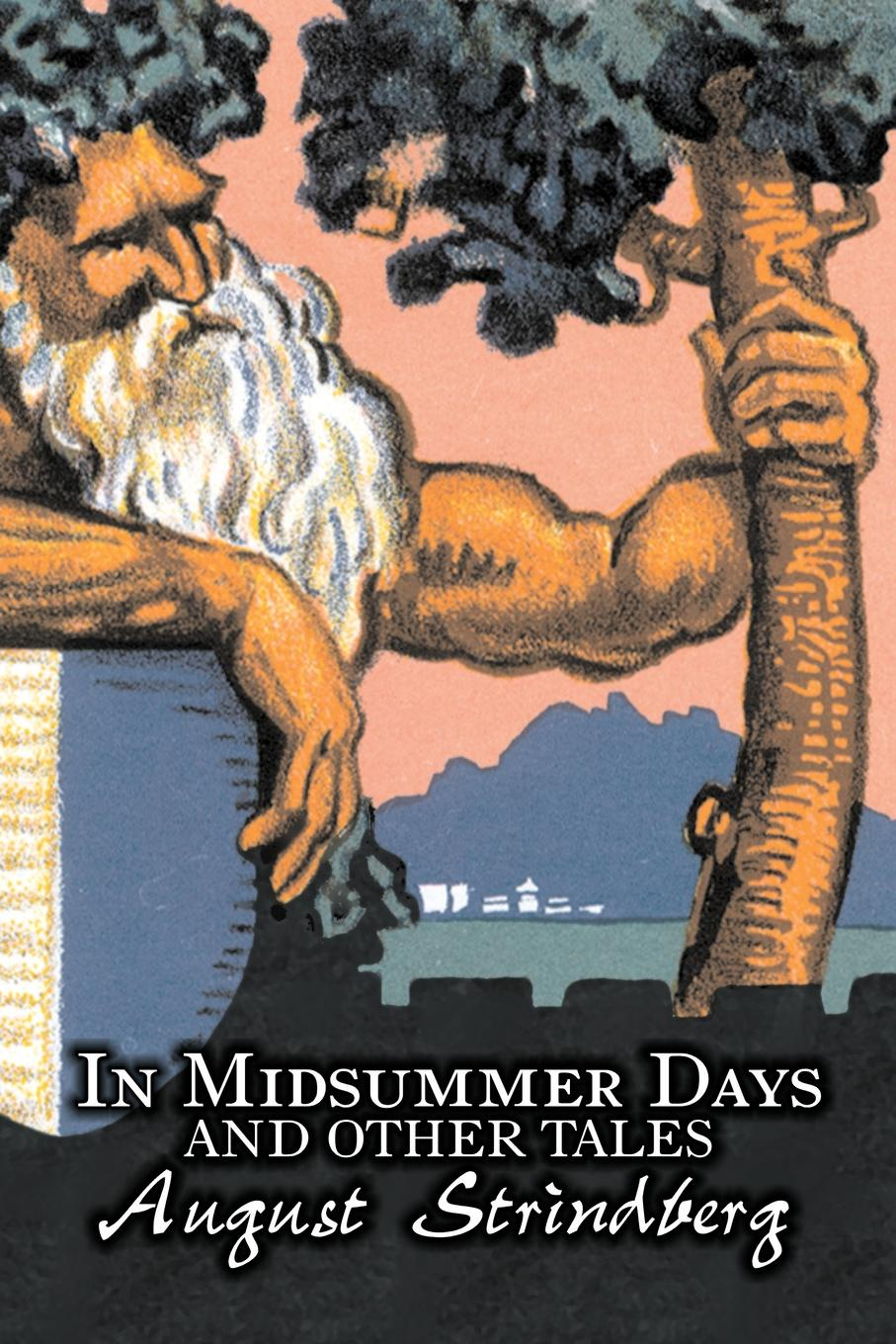 August Strindberg, Ellie Schleussner In Midsummer Days and Other Tales by August Strindberg, Fiction, Literary, Short Stories victor branford the coming polity a study in reconstruction by victor branford and patrick geddes