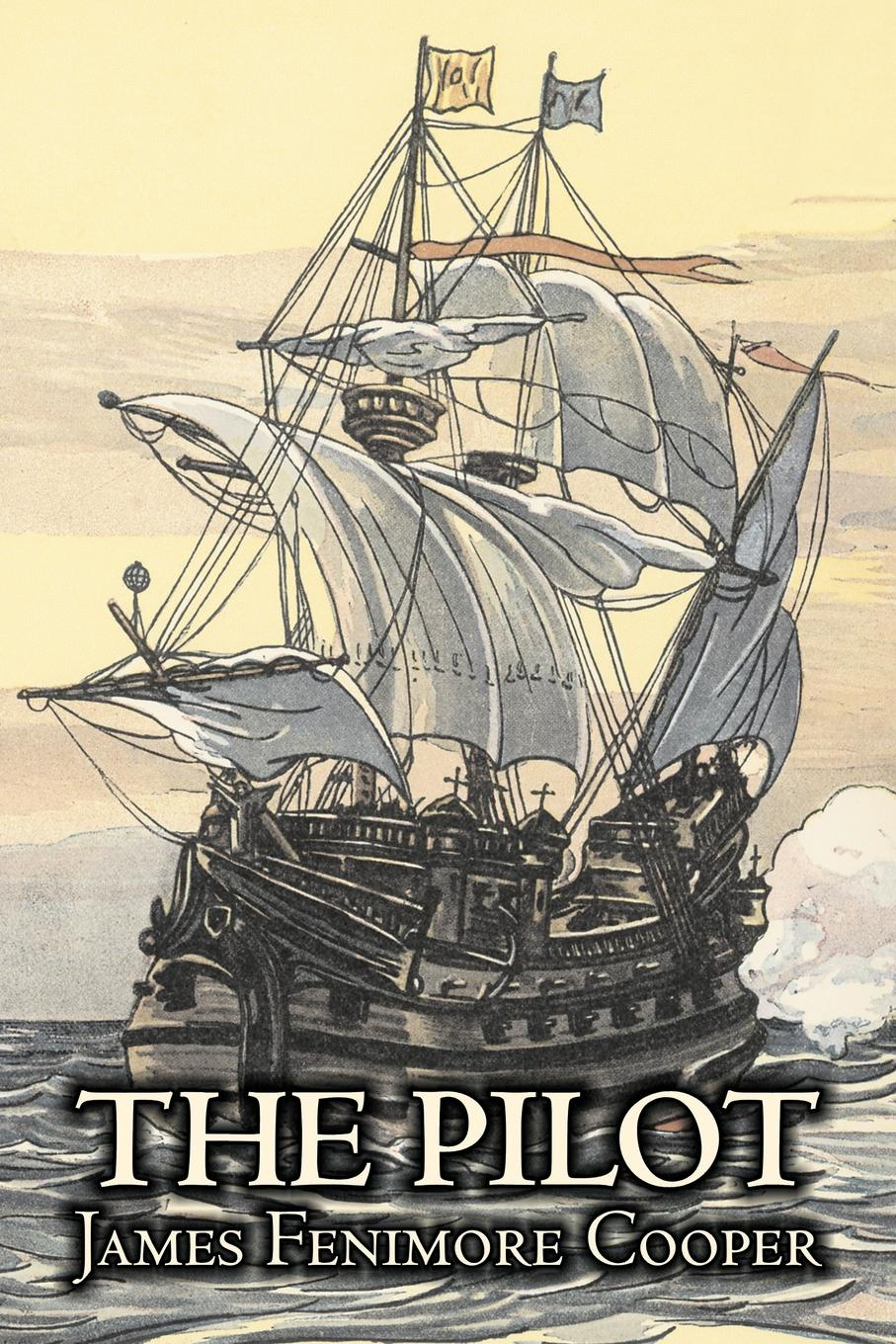 James Fenimore Cooper The Pilot by James Fenimore Cooper, Fiction, Historical, Classics, Action & Adventure the good and the bad indians in the fiction of cooper