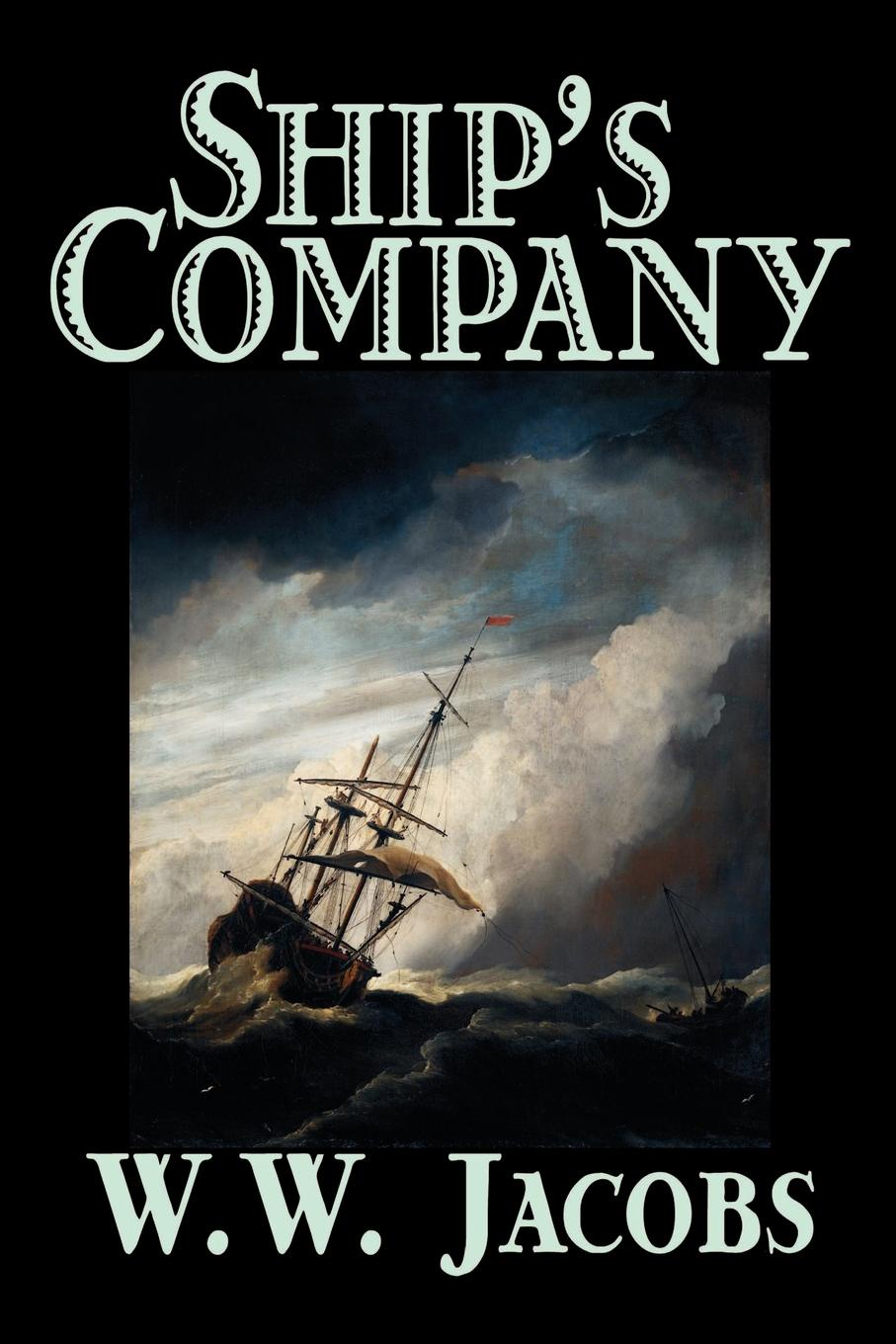 W. W. Jacobs Ship's Company by W. W. Jacobs, Fiction, Short Stories, Sea Stories, Action & Adventure accord a 301b w o psu black
