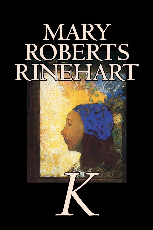 Mary Roberts Rinehart K by Mary Roberts Rinehart, Fiction, Mystery & Detective white sexy sleeveless cut out dress with irregular hem
