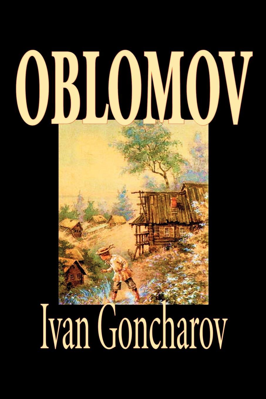 лучшая цена Ivan Goncharov Oblomov by Ivan Goncharov, Fiction