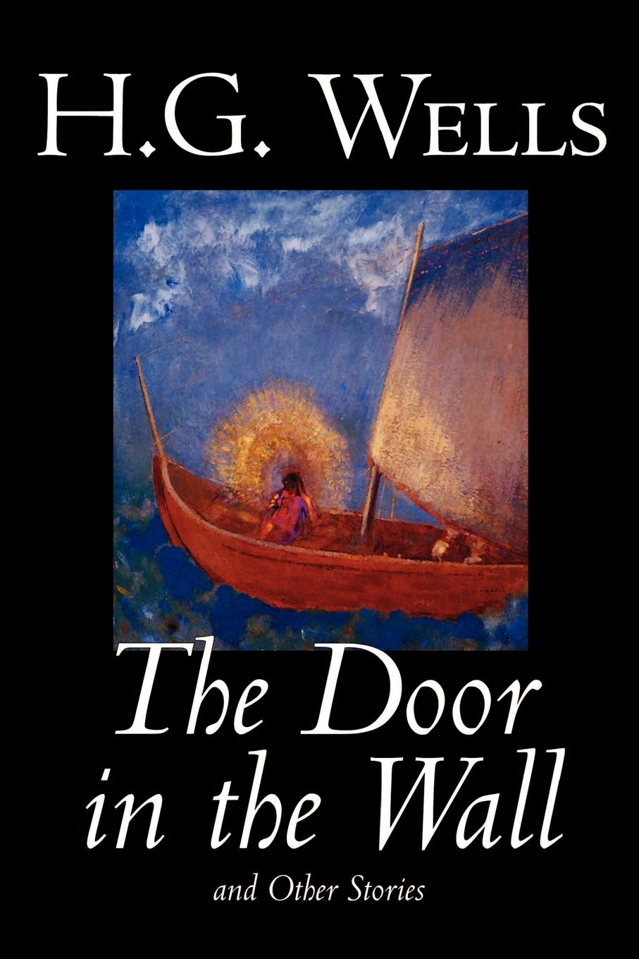 H. G. Wells The Door in the Wall and Other Stories by H. G. Wells, Science Fiction, Literary цена и фото