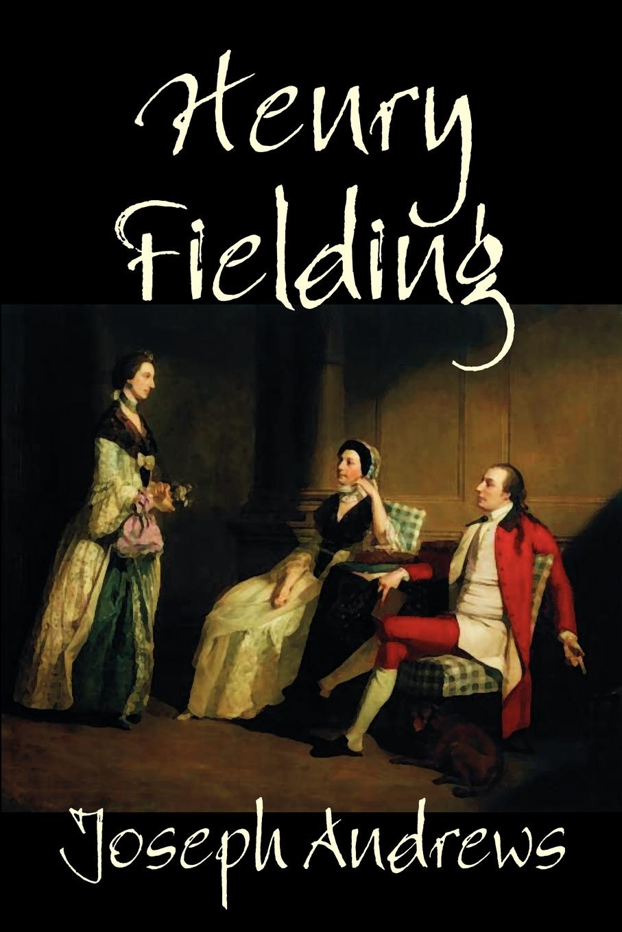Henry Fielding Joseph Andrews by Henry Fielding, Fiction henry fielding joseph andrews