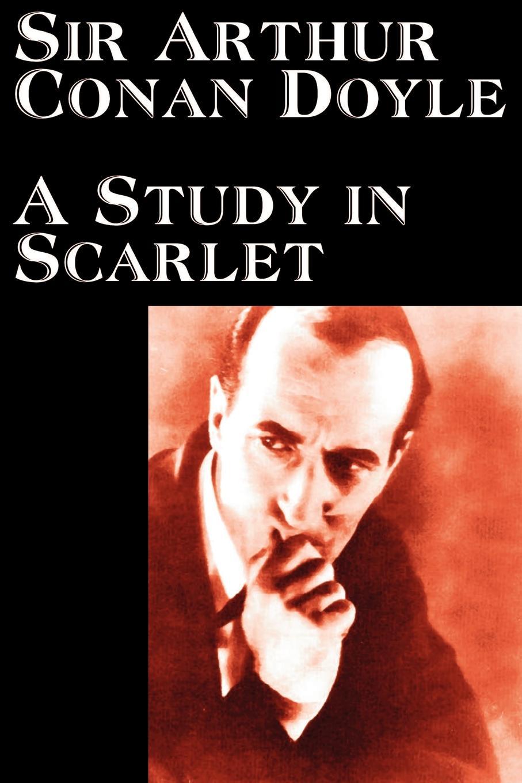 Arthur Conan Doyle A Study in Scarlet by Arthur Conan Doyle, Fiction, Classics, Mystery & Detective