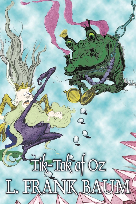 Tik-Tok of Oz by L. Frank Baum, Fiction, Fantasy, Fairy Tales, Folk Tales, Legends & Mythology