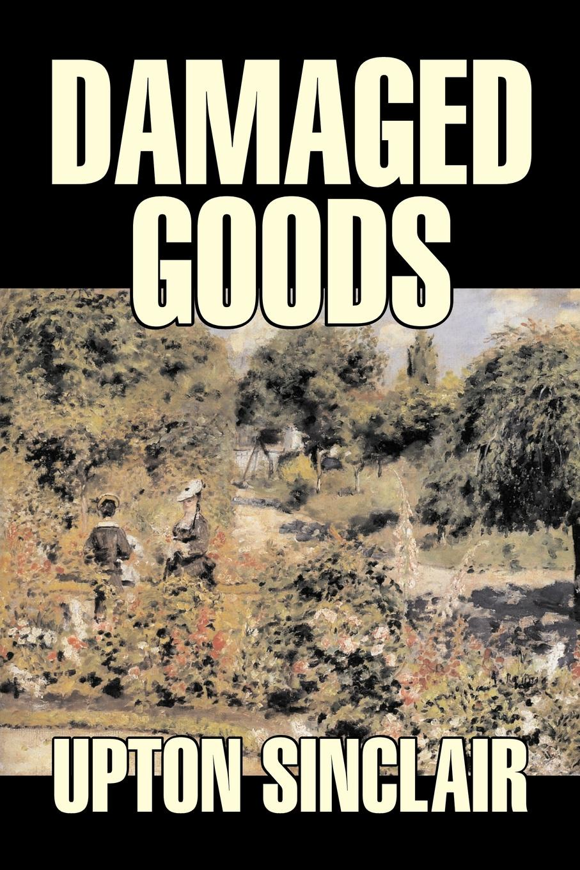 Upton Sinclair Damaged Goods by Upton Sinclair, Fiction, Classics, Literary copycat killing