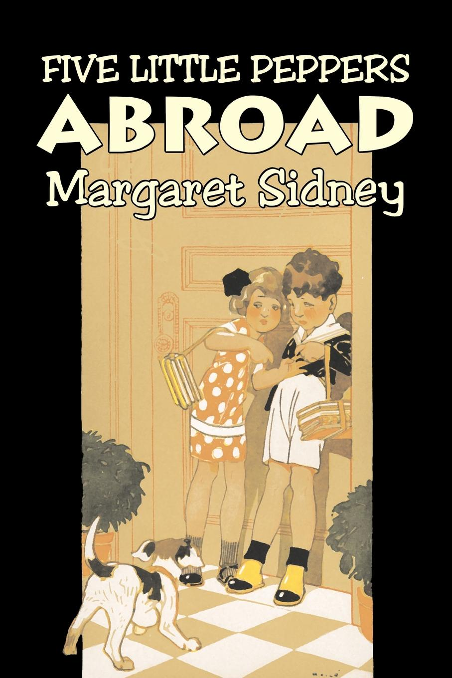 Margaret Sidney Five Little Peppers Abroad by Margaret Sidney, Fiction, Family, Action & Adventure биотуалет mr little family 24
