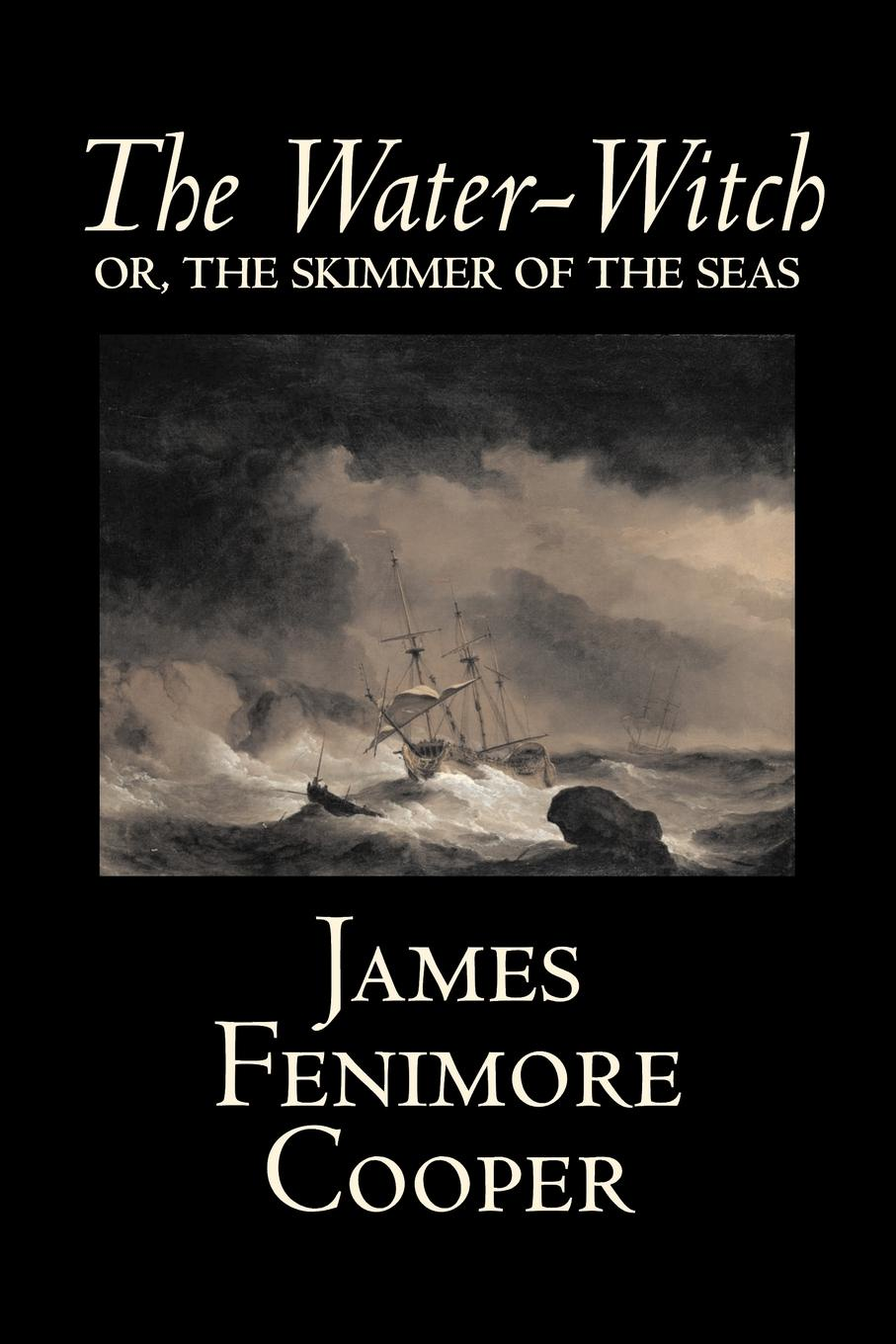 James Fenimore Cooper The Water-Witch by James Fenimore Cooper, Fiction, Classics, Historical, Fantasy the water witch