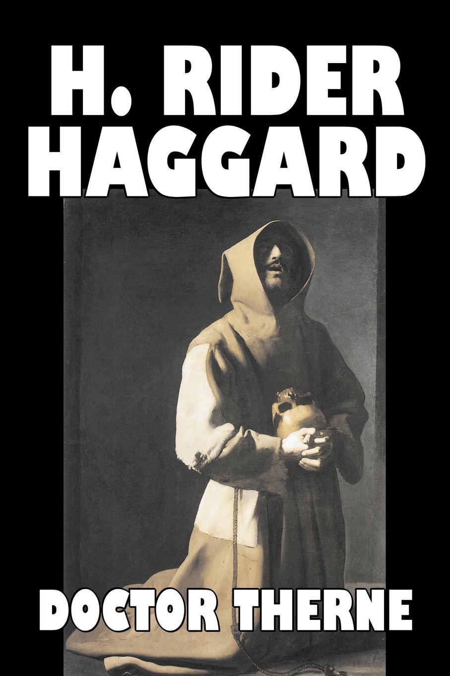 H. Rider Haggard Doctor Therne by H. Rider Haggard, Fiction, Fantasy, Historical, Action & Adventure, Fairy Tales, Folk Tales, Legends & Mythology цена