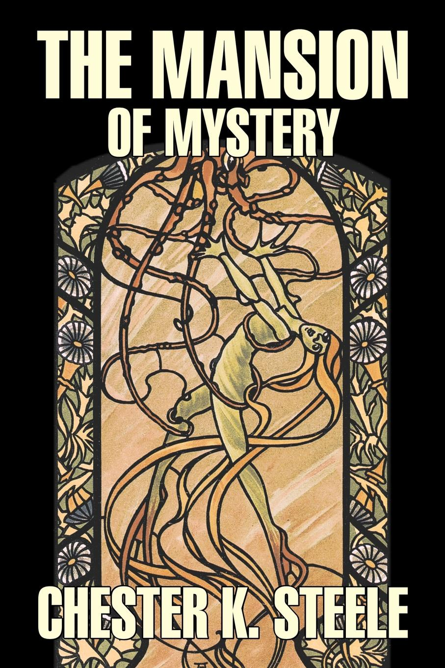 Chester K. Steele The Mansion of Mystery by Chester K. Steele, Fiction, Historical, Mystery & Detective, Action & Adventure бюстгальтер mystery oup s
