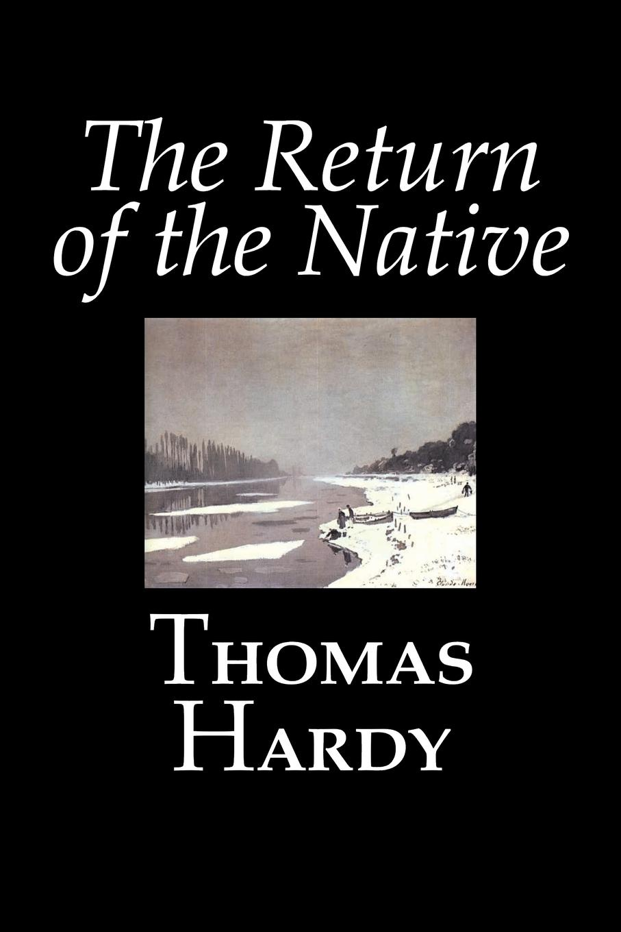 Thomas Hardy The Return of the Native by Hardy, Fiction, Classics