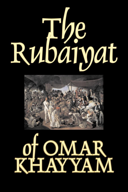 Omar Khayyam, Edward Fitzgerald The Rubaiyat of Fiction, Classics