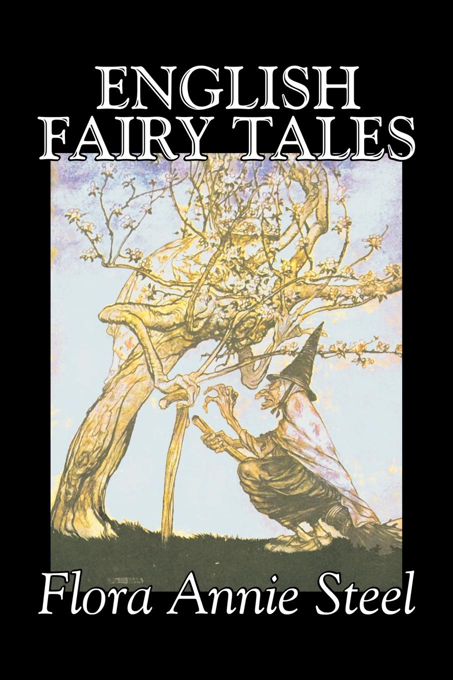 Flora Annie Steel English Fairy Tales by Flora Annie Steel, Fiction, Classics, Fairy Tales & Folklore