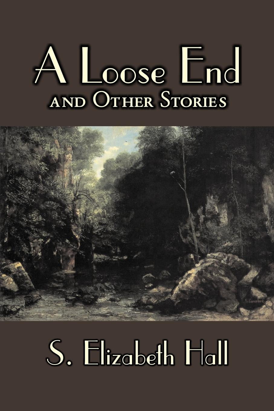 S. Elizabeth Hall A Loose End and Other Stories by Hall, Fiction, Classics, Literary, Short