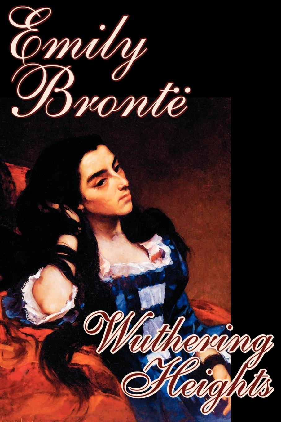 Emily Bronte Wuthering Heights by Emily Bronte, Fiction, Classics