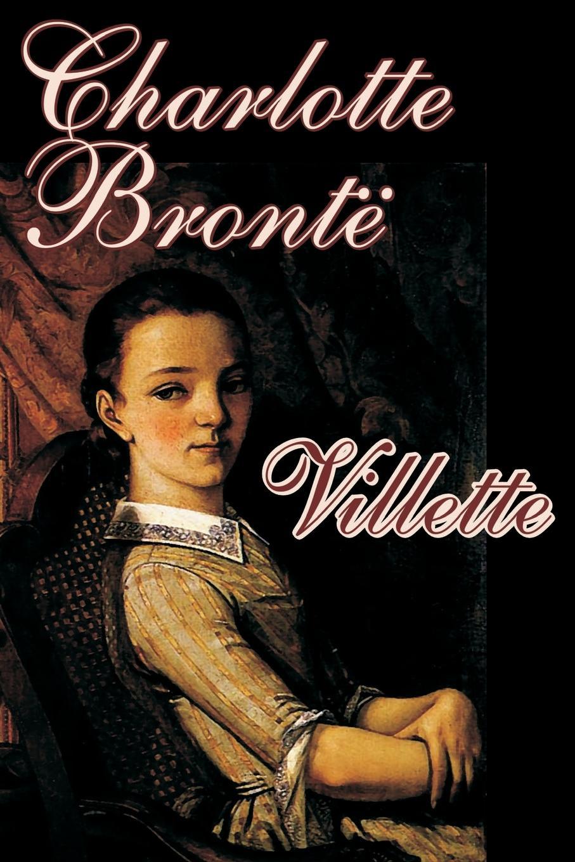 Charlotte Bronte Villette by Charlotte Bronte, Fiction