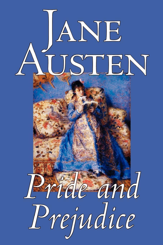 Jane Austen Pride and Prejudice by Jane Austen, Fiction, Classics