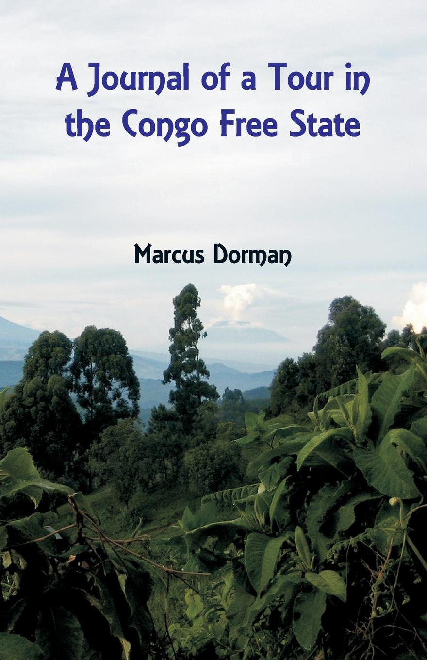 Marcus Dorman A Journal of a Tour in the Congo Free State