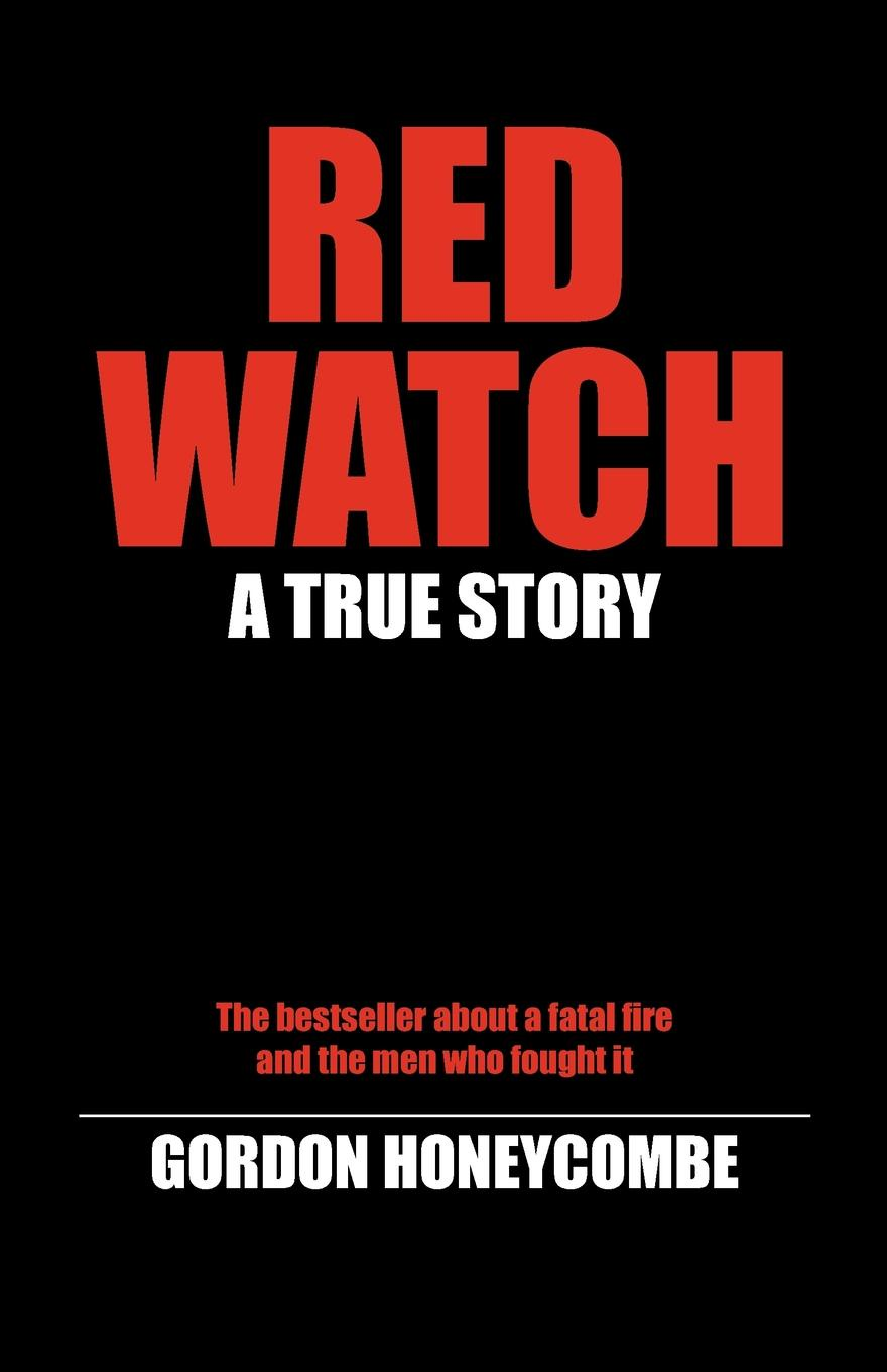 Gordon Honeycombe Red Watch. A True Story j london the red one