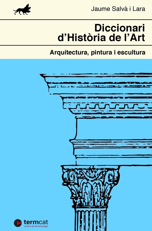 Jaume Salvà i Lara Diccionari d'Historia de l'Art. Arquitectura, pintura i escultura la galeria tretiakov pintura
