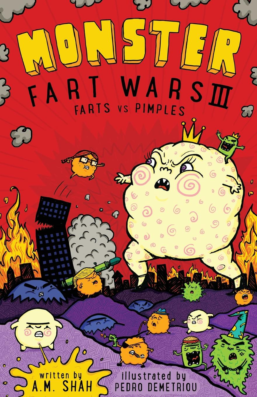 A.M. Shah. Monster Fart Wars III. Farts vs. Pimples: Book 3