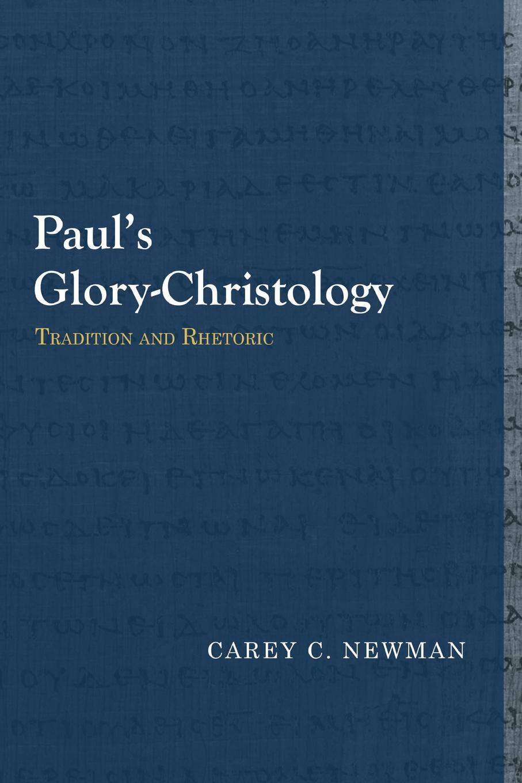 Carey C. Newman Paul's Glory-Christology. Tradition and Rhetoric superman vol 2 return to glory