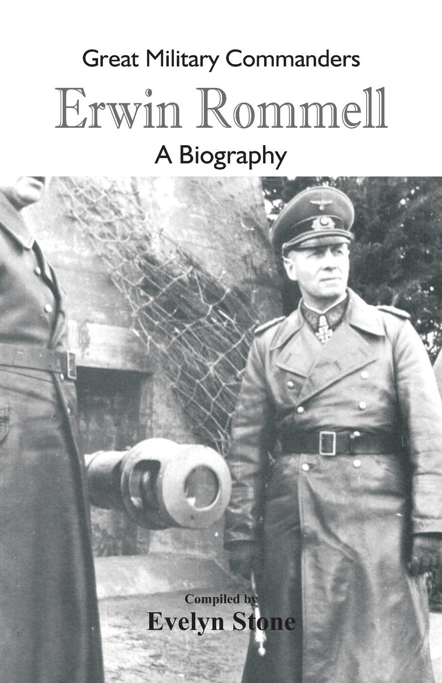Great Military Commanders - Erwin Rommel. A Biography цена 2017