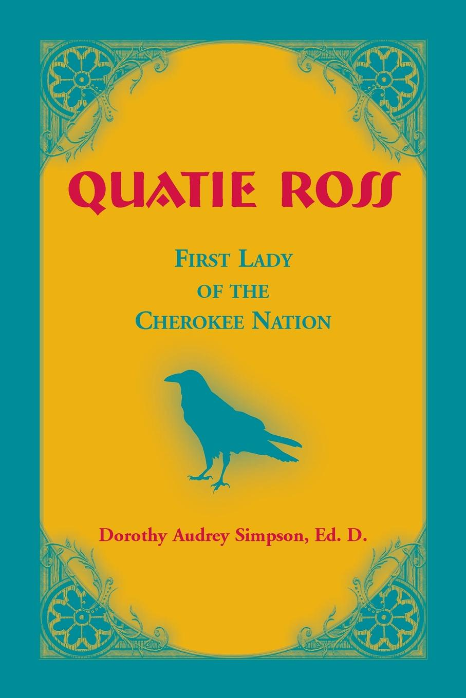 Dorothy Audrey Simpson Quatie Ross. First Lady of the Cherokee Nation printer park hill cherokee john candy the constitution and laws of the choctaw nation 1840