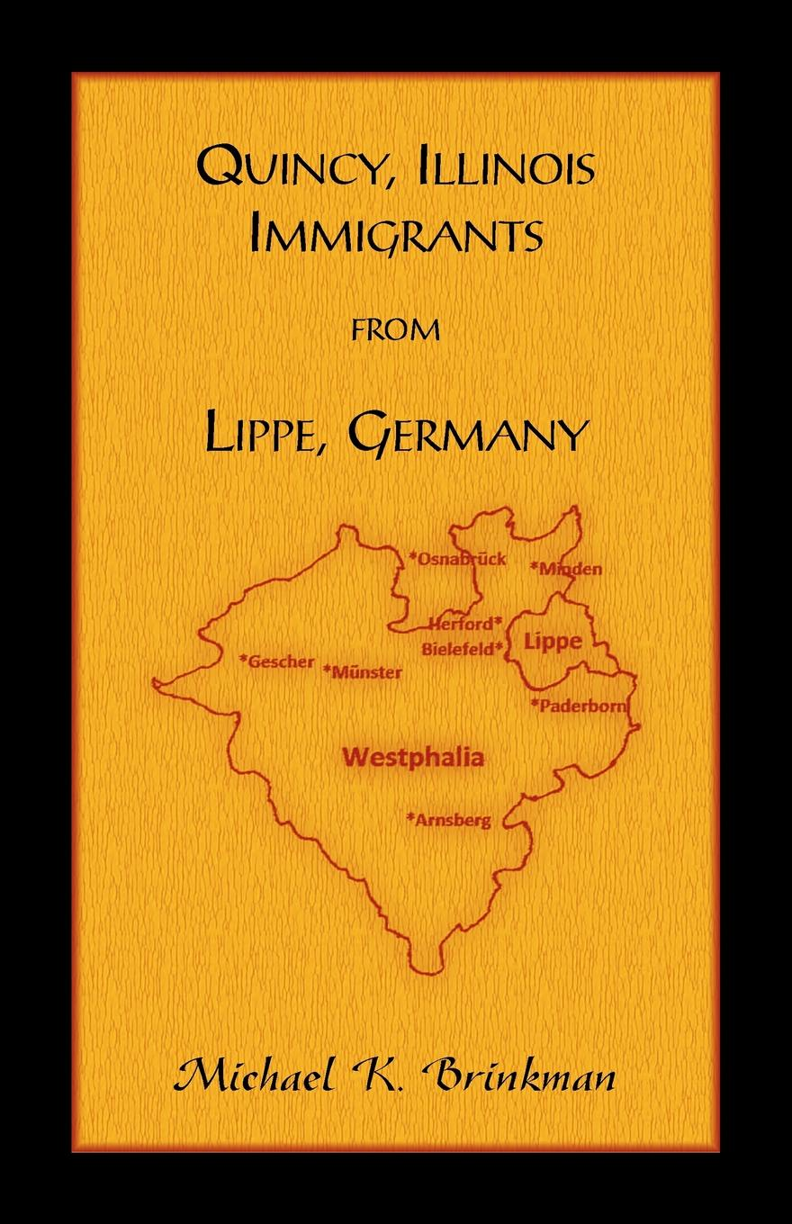 Michael K. Brinkman Quincy, Illinois Immigrants From Lippe, Germany