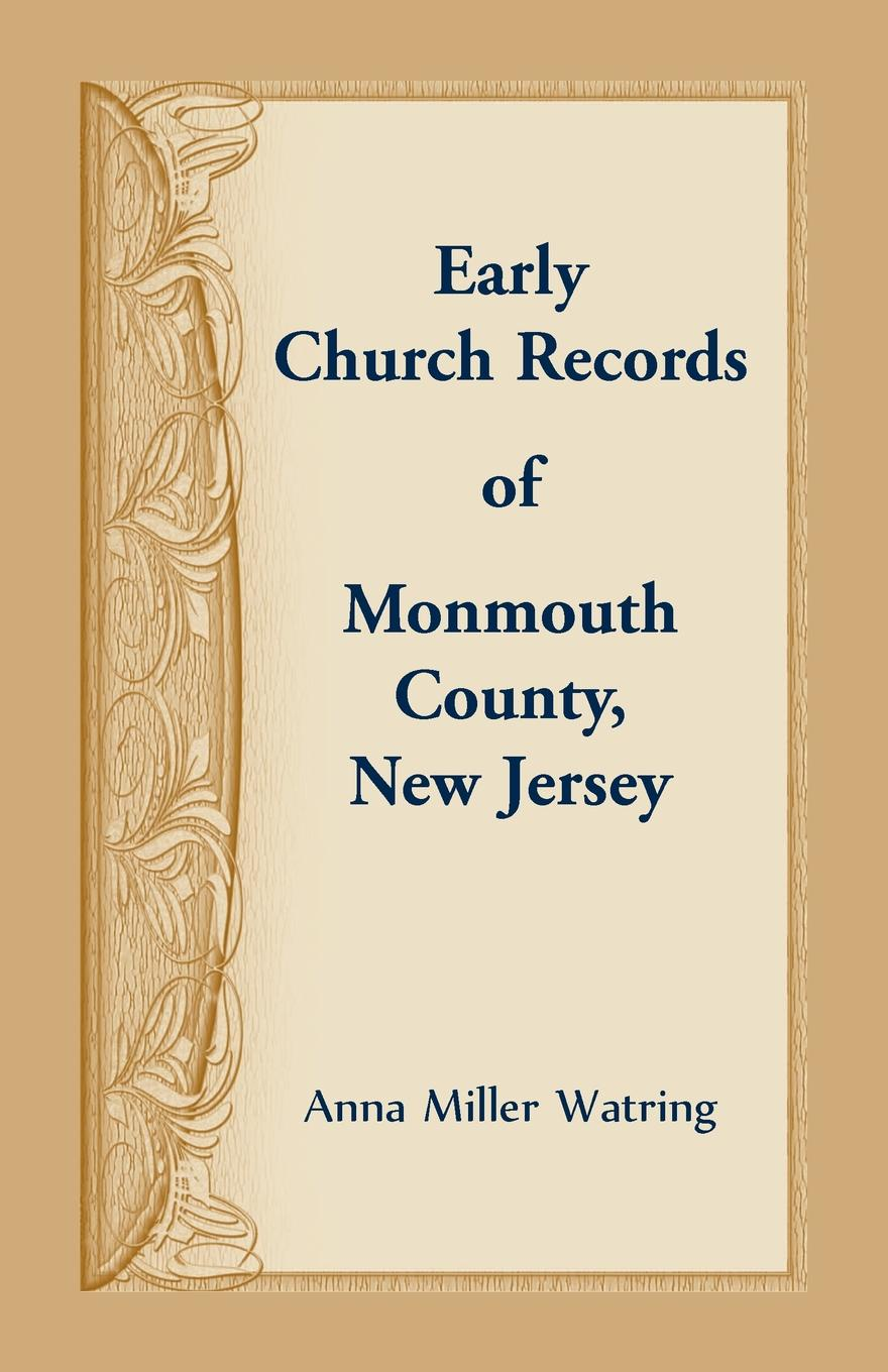 Anna Miller Watring Early Church Records of Monmouth County, New Jersey george warne labaw preakness and the preakness reformed church passaic county new jersey