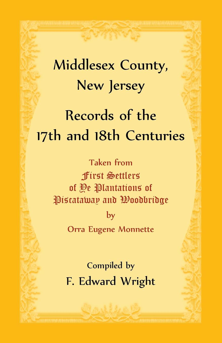 F. Edward Wright Middlesex County, New Jersey Records of the 17th and 18th Centuries george warne labaw preakness and the preakness reformed church passaic county new jersey