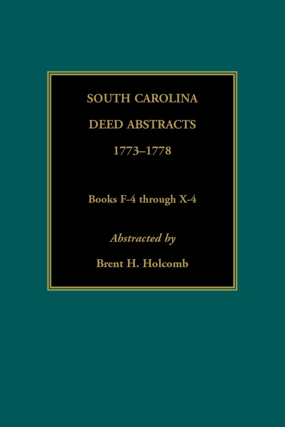 Brent Holcomb South Carolina Deed Abstracts, 1773-1778, Books F-4 through X-4 north carolina dept of conservation and development the new north carolina in the advancing south
