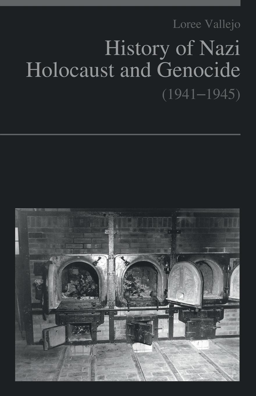 Loree Vallejo History of Nazi Holocaust and genocide (1941-1945) networks of nazi persecution bureaucracy business and the organization of the holocaust