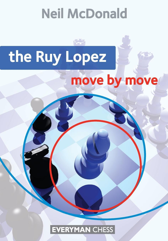 Neil McDonald The Ruy Lopez Move by Move