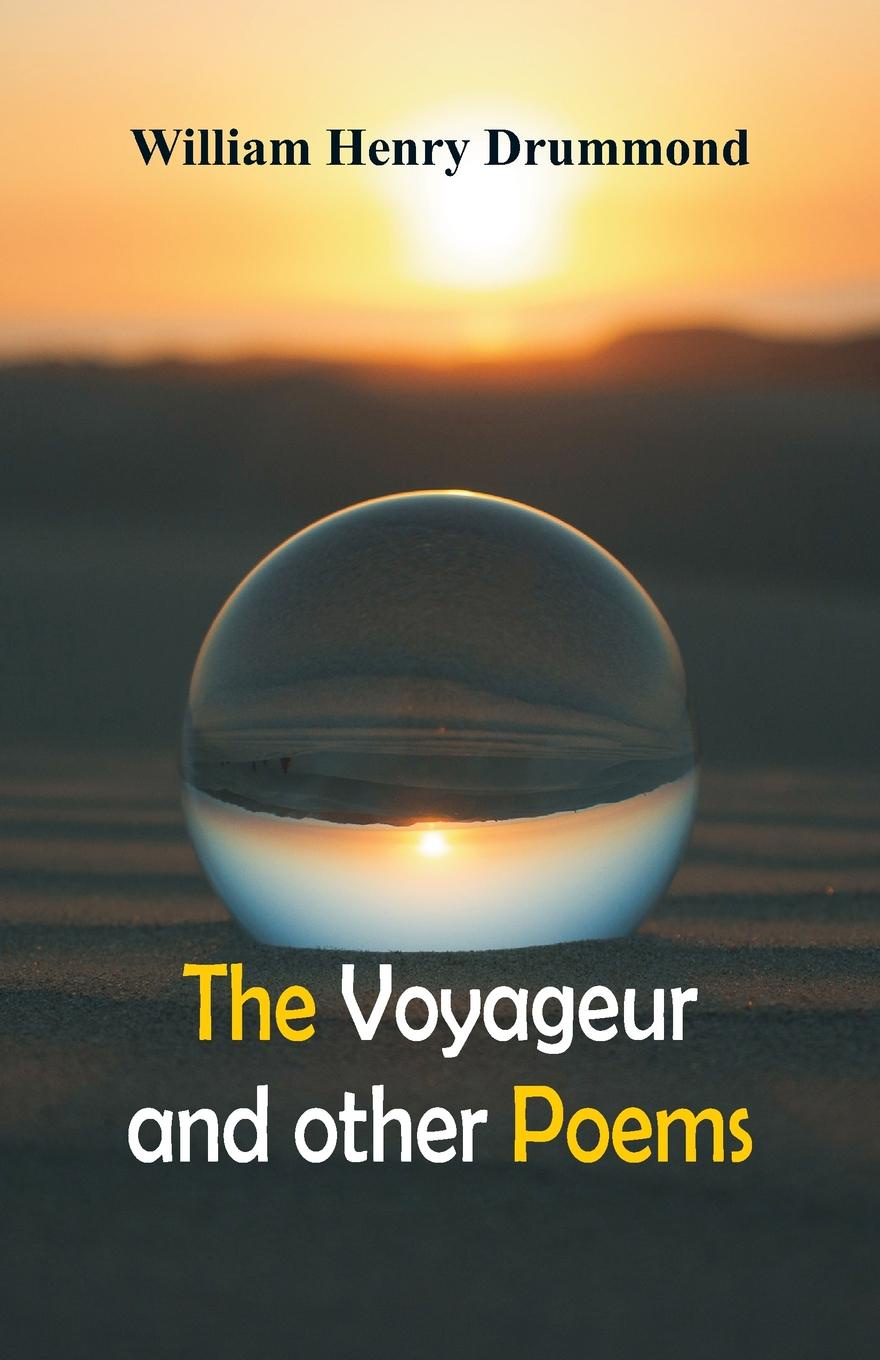 William Henry Drummond The Voyageur and Other Poems enigma voyageur