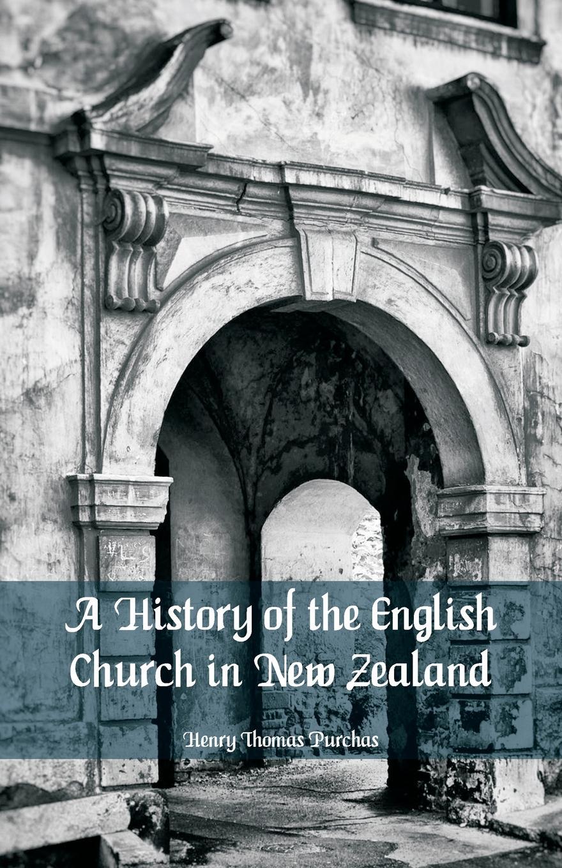 цены на Henry Thomas Purchas A History of the English Church in New Zealand  в интернет-магазинах