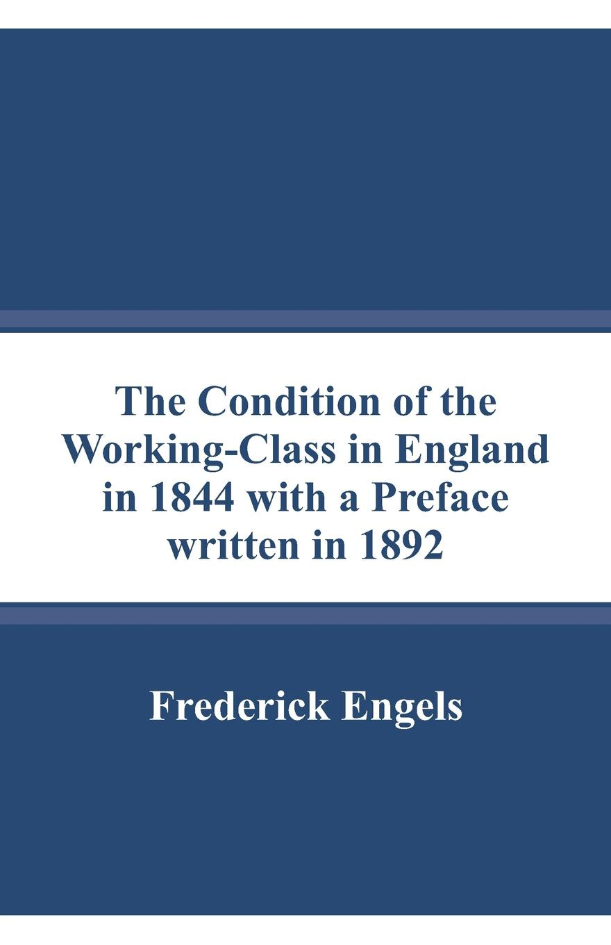 Frederick Engels The Condition of the Working-Class in England in 1844 with a Preface written in 1892 1c31122g01 used in good condition can normal working