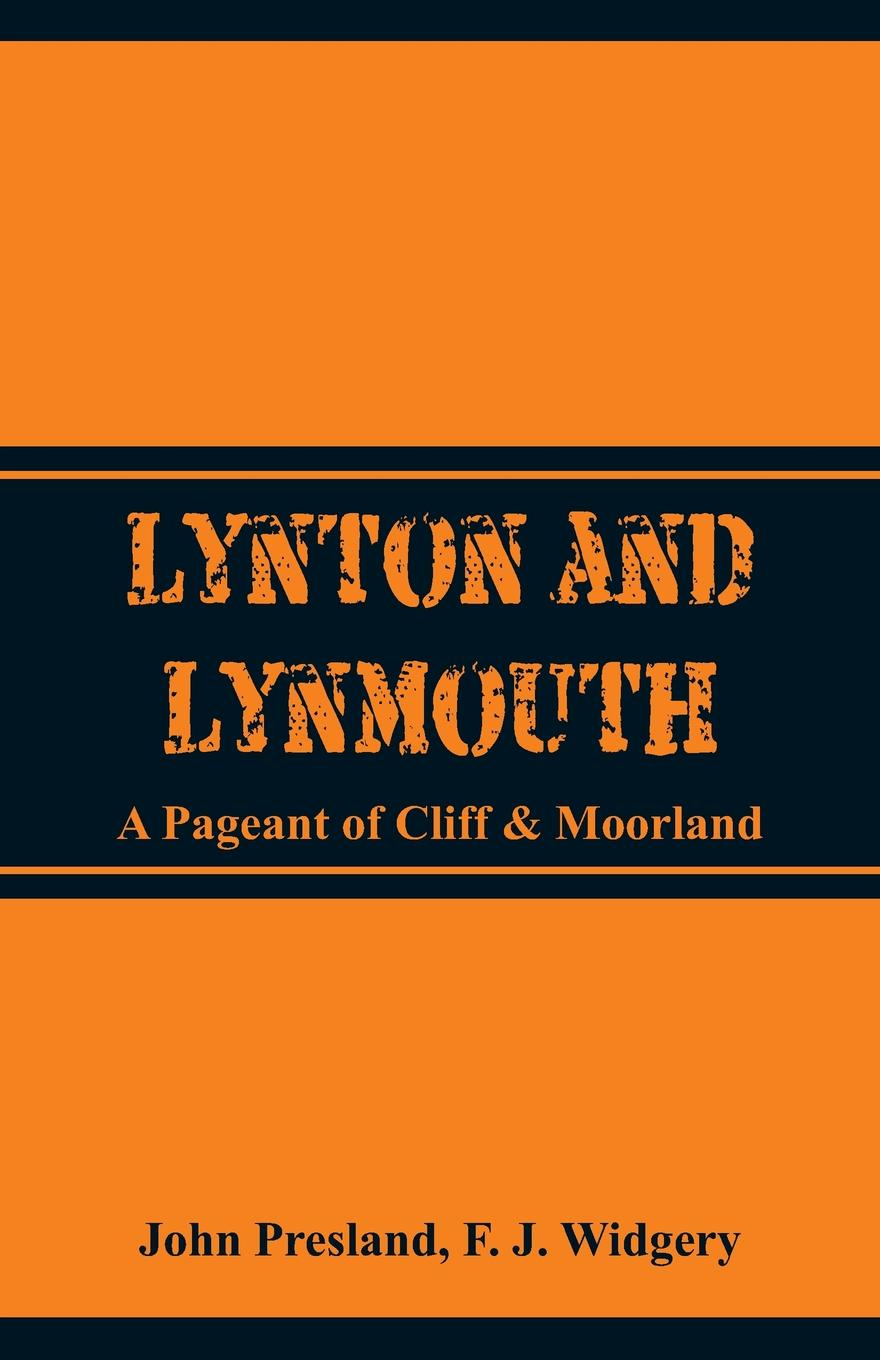 John Presland, F. J. Widgery Lynton and Lynmouth. A Pageant of Cliff & Moorland