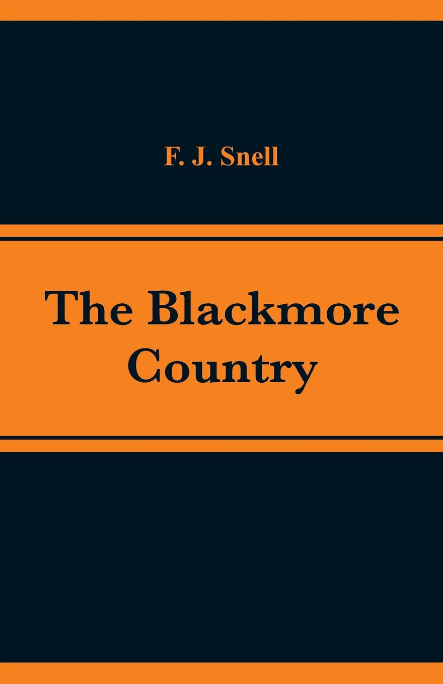 F. J. Snell The Blackmore Country d j blackmore folly