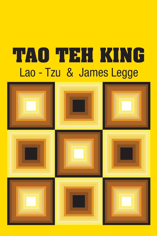 Lao - Tzu, James Legge Tao Teh King цена 2017