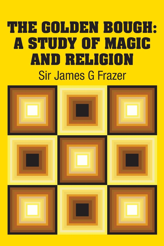 Sir James G Frazer The Golden Bough. A Study of Magic and Religion цена в Москве и Питере