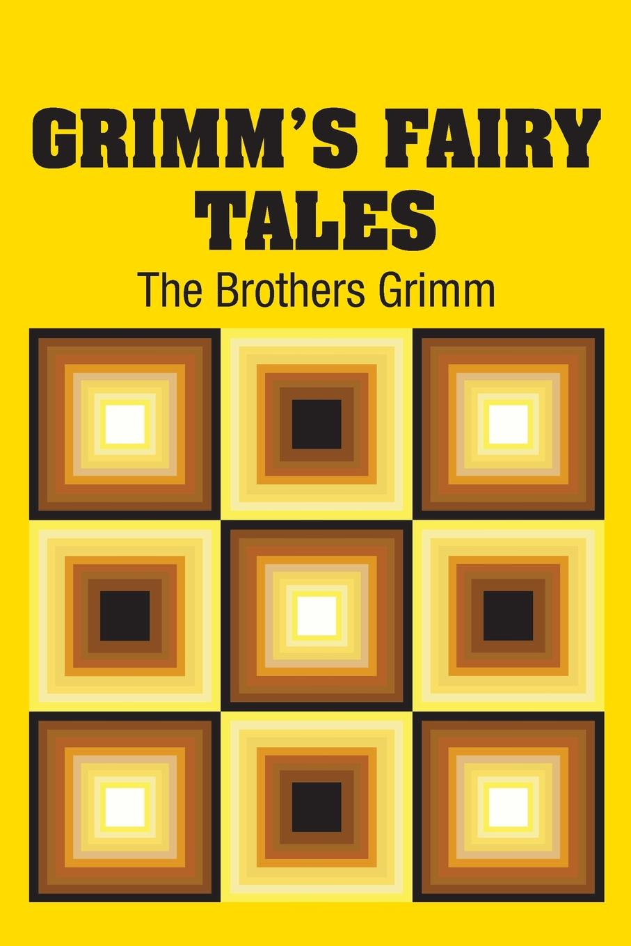 The Brothers Grimm Grimm's Fairy Tales selected fairy tales