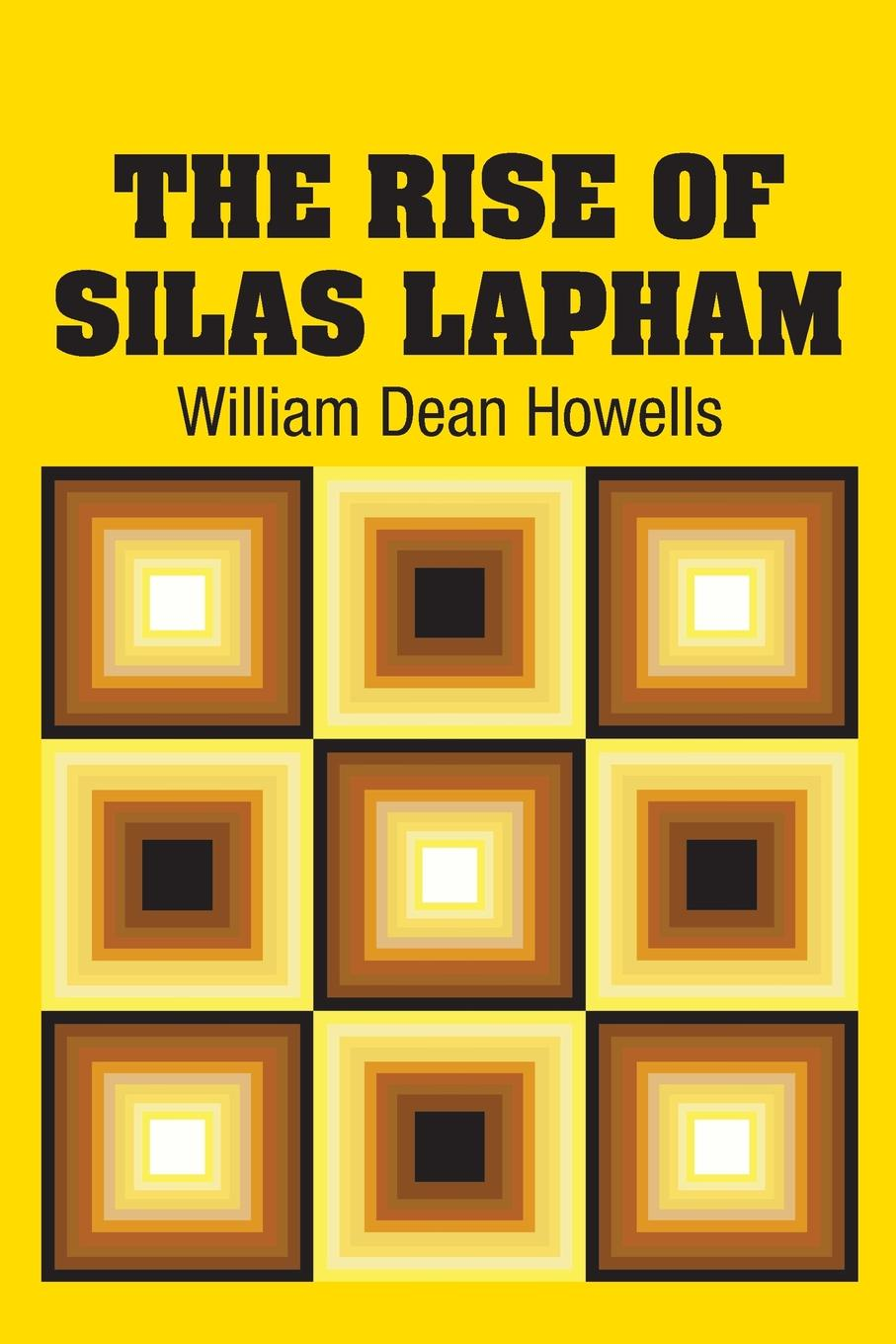 William Dean Howells The Rise of Silas Lapham andrews silas milton the sabbath at home
