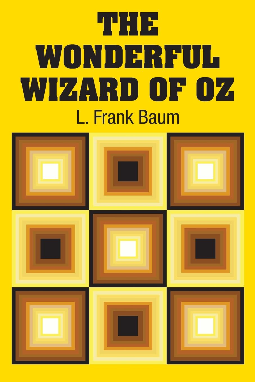 L. Frank Baum The Wonderful Wizard of Oz baum l the wonderful wizard of oz teacher s edition