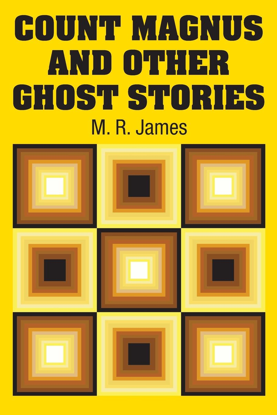 M. R. James Count Magnus and Other Ghost Stories m r james count magnus and other ghost stories