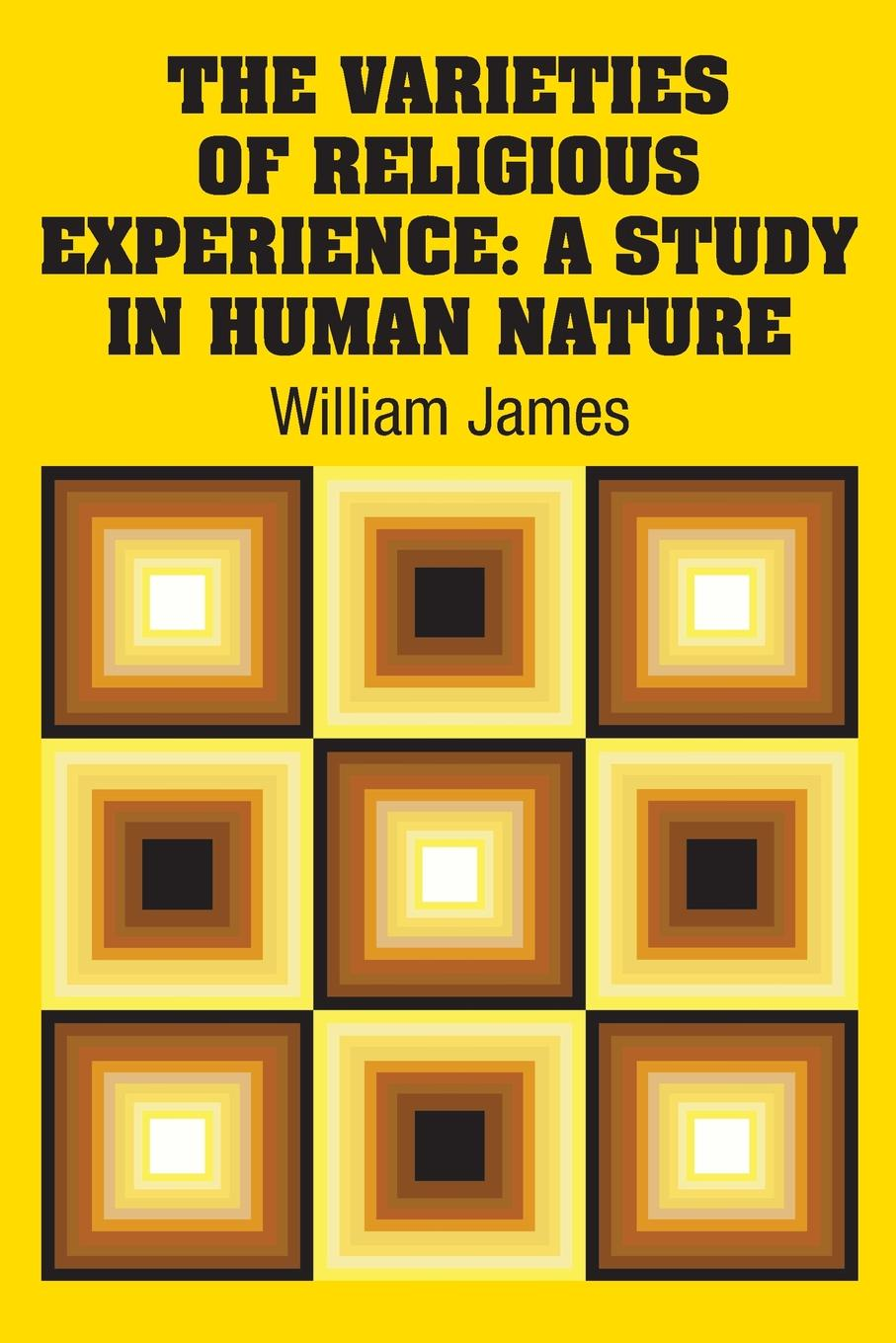 William James The Varieties of Religious Experience. A Study in Human Nature triumphs of experience the men of the harvard grant study