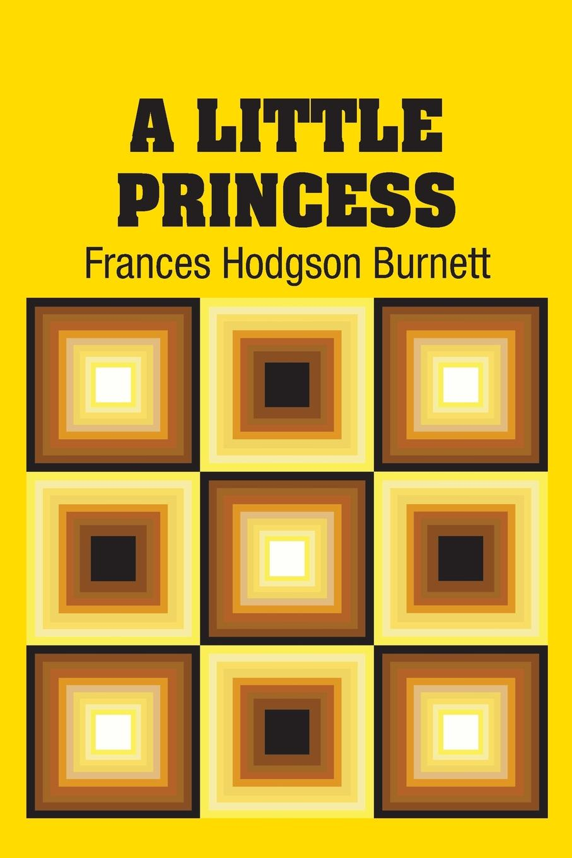 Frances Hodgson Burnett A Little Princess burnett f h a little princess