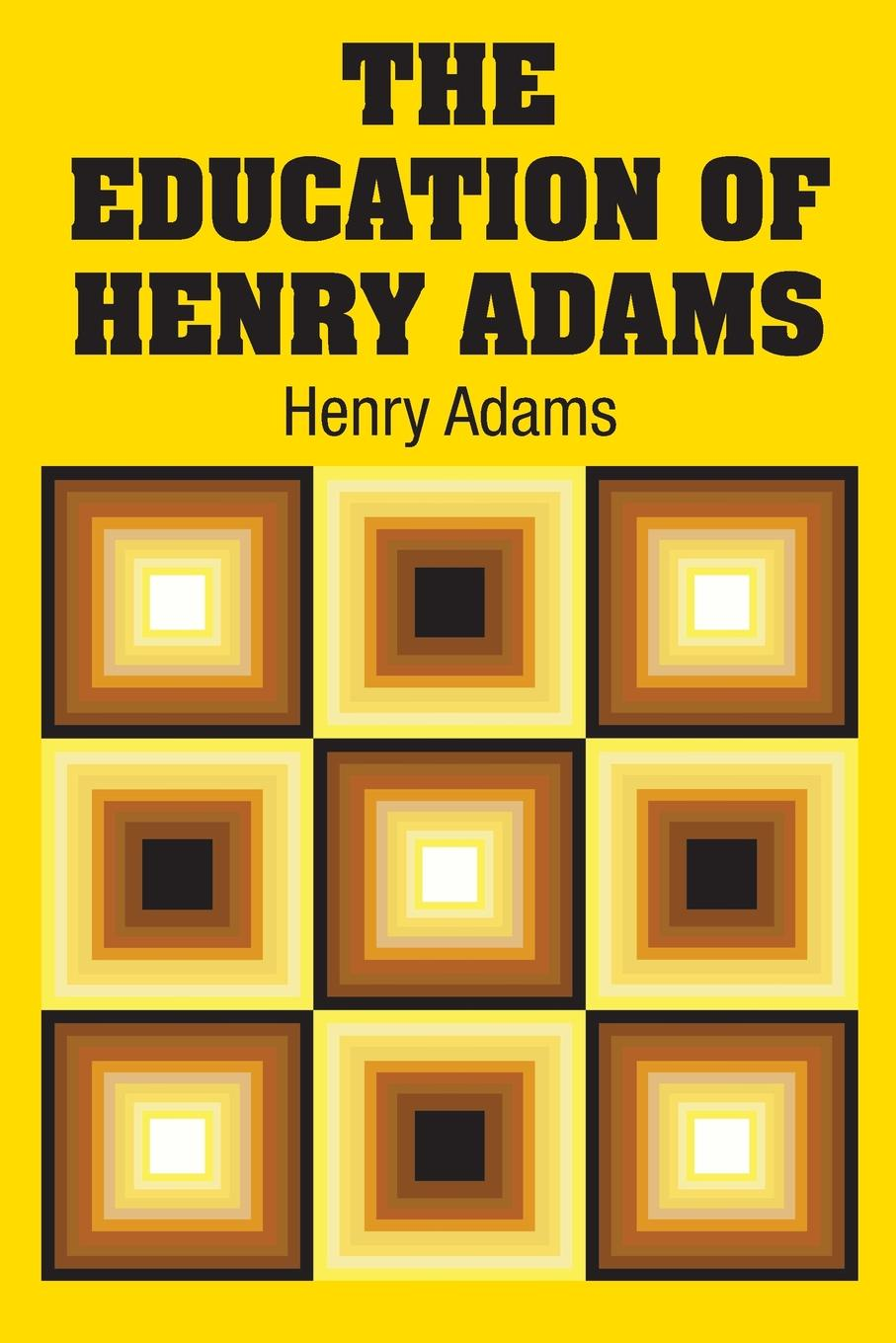 цена на Henry Adams The Education of Henry Adams