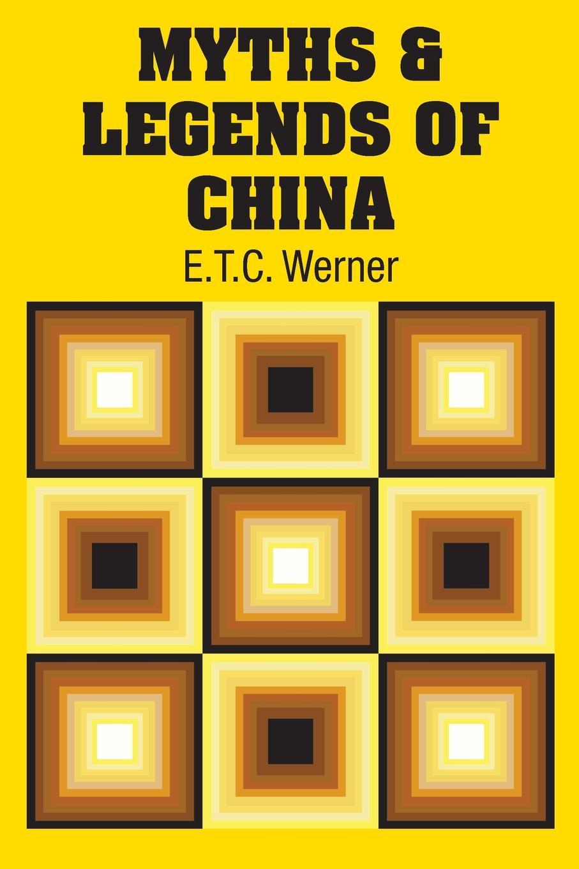 E.T.C. Werner Myths & Legends of China myths of modern individualism