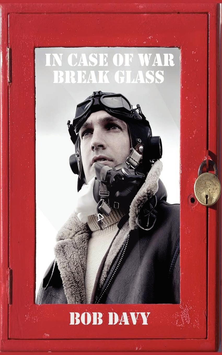 Bob Davy In Case of War Break Glass